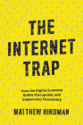 The Internet Trap: How the Digital Economy Builds Monopolies and Undermines Democracy Cover Image