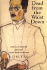 Dead from the Waist Down: Scholars and Scholarship in Literature and the Popular Imagination Cover Image