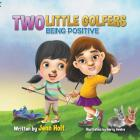 Two Little Golfers: Being Positive Cover Image