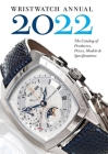 Wristwatch Annual 2022: The Catalog of Producers, Prices, Models, and Specifications Cover Image