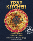 Trap Kitchen: Mac N' All Over The World: Bangin' Mac N' Cheese Recipes from Around the World Cover Image