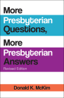 More Presbyterian Questions, More Presbyterian Answers, Revised Edition Cover Image