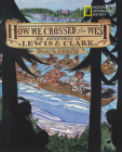 How We Crossed the West: The Adventures of Lewis and Clark Cover Image