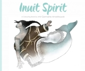 Inuit Spirit : A Colouring Book by Artist Germaine Arnaktauyok Cover Image