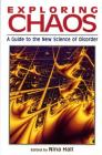 Exploring Chaos: A Guide to the New Science of Disorder Cover Image