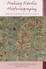 Making Nordic Historiography: Connections, Tensions and Methodology, 1850-1970 (Making Sense of History #32) Cover Image