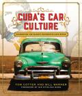 Cuba's Car Culture: Celebrating the Island's Automotive Love Affair Cover Image