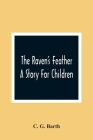 The Raven'S Feather: A Story For Children Cover Image