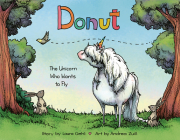 Donut: The Unicorn Who Wants to Fly Cover Image