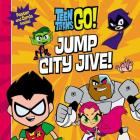 Teen Titans Go! (TM):  Jump City Jive! Cover Image