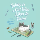 Tabby is a Cat Who Likes to Paint Cover Image