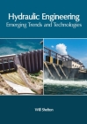 Hydraulic Engineering: Emerging Trends and Technologies Cover Image