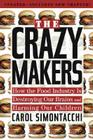 The Crazy Makers: How the Food Industry Is Destroying Our Brains and Harming Our Children Cover Image