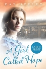 A Girl Called Hope: Large Print Edition Cover Image