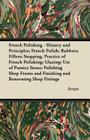 French Polishing - History and Principles; French Polish; Rubbers; Fillers; Stopping, Practice of French Polishing; Glazing; Use of Pumice Stone; Poli Cover Image