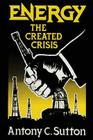 Energy: The Created Crisis Cover Image