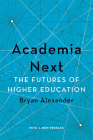Academia Next: The Futures of Higher Education Cover Image