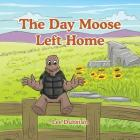The Day Moose Left Home Cover Image