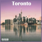 Toronto 2021 Wall Calendar: Official Canada Travel Calendar 2021, 18 Months Cover Image