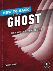 How to Hack Like a Ghost: Breaching the Cloud Cover Image