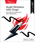 Build Websites with Hugo: Fast Web Development with Markdown Cover Image