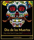 Dia De Los Muertos: Day of the Dead and Sugar Skull Coloring Book, Celebration Edition Cover Image