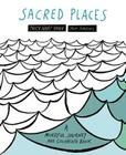 Sacred Places: A Mindful Journey and Coloring Book Cover Image
