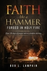 Faith Like a Hammer: How 30 days of prayer led to a hidden destiny Cover Image