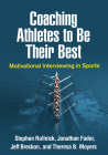 Coaching Athletes to Be Their Best: Motivational Interviewing in Sports (Applications of Motivational Interviewing) Cover Image