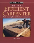 The Very Efficient Carpenter: Basic Framing for Residential Construction/Fpbp (For Pros By Pros) Cover Image
