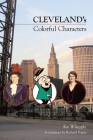 Cleveland's Colorful Characters Cover Image