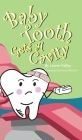 Baby Tooth Gets A Cavity (Hardcover) Cover Image