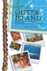 Outer Island: Peace Corps Tales from Micronesia, Chuuk, and Pulap Cover Image