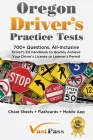 Oregon Driver's Practice Tests: 700+ Questions, All-Inclusive Driver's Ed Handbook to Quickly achieve your Driver's License or Learner's Permit (Cheat Cover Image