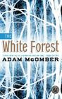 The White Forest: A Novel Cover Image
