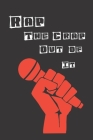 Rap The Crap Out Of It: Notebook For Rap Music Rhymes. Cover Image