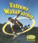 Extreme Wakeboarding (Extreme Sports No Limits!) Cover Image
