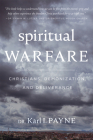 Spiritual Warfare: Christians, Demonization and Deliverance Cover Image