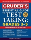 Gruber's Essential Guide to Test Taking: Grades 3-5 Cover Image