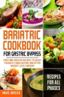Bariatric Cookbook for Gastric Bypass: Easy and Healthy Recipes to Enjoy Favorite Foods Before and After Weight-Loss Surgery Cover Image