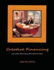 Creative financing: How to write 1001 purchase offers sellers can't resist Cover Image