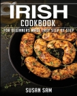 Irish Cookbook: Book 2, for Beginners Made Easy Step by Step Cover Image