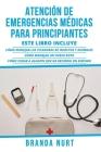 Atención de Emergencias Médicas Para Principiantes: Este libro incluye: Cómo manejar las picaduras de insectos y animales + Cómo manejar un hueso roto Cover Image