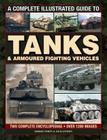 A Complete Illustrated Guide to Tanks & Armoured Fighting Vehicles: Two Complete Encyclopedias: Over 1200 Images Cover Image
