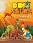 Dinosaurs Coloring Book for Kids Ages 4-8: Cute Dinosaur Coloring Book for Kids Ages 2-4 4-6 4-8 6-8, Great Gift for Boys and Girls, Fantastic Dinosau Cover Image