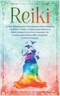 Reiki: La Guía Definitiva para Principiantes sobre la Sanación con Reiki, Cristales y Chakras para Mejorar su Salud y Reducir Cover Image