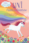 Uni Paints a Rainbow (Uni the Unicorn) Cover Image