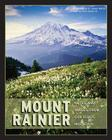 Mount Rainier: Notes and Images from Our Iconic Mountain Cover Image
