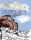 Bible Stories Coloring Book: Inspiring Story Images from the Bible to Color Cover Image