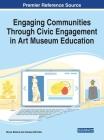 Engaging Communities Through Civic Engagement in Art Museum Education, 1 volume Cover Image